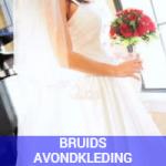 bruids en avondkleding
